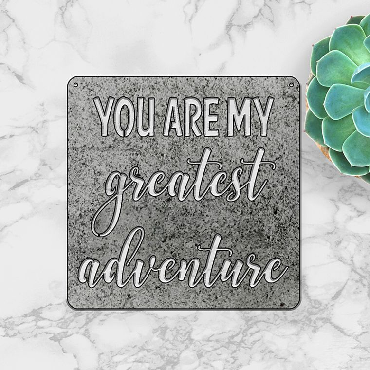 You are my Greatest Adventure (Large)