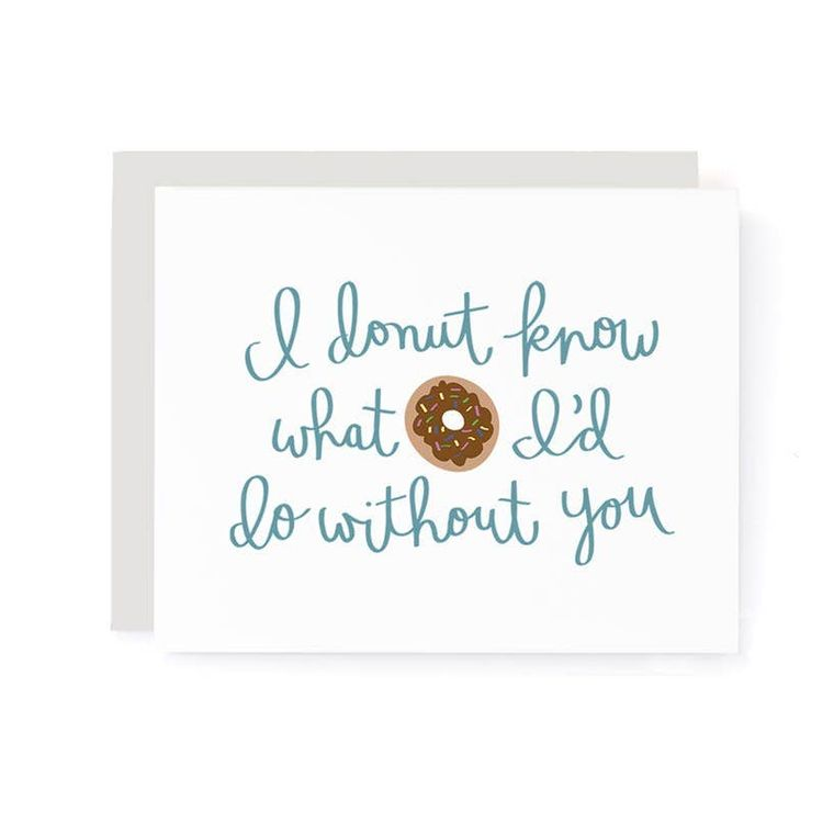 I Donut Know What I'd Do Without You Thank you Card