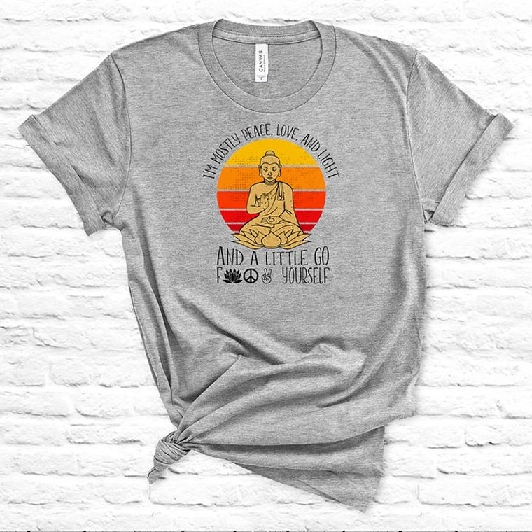 I'm Mostly Peace Love and Light and a Little Go F*ck Yourself Adult Theme Yoga T-shirt