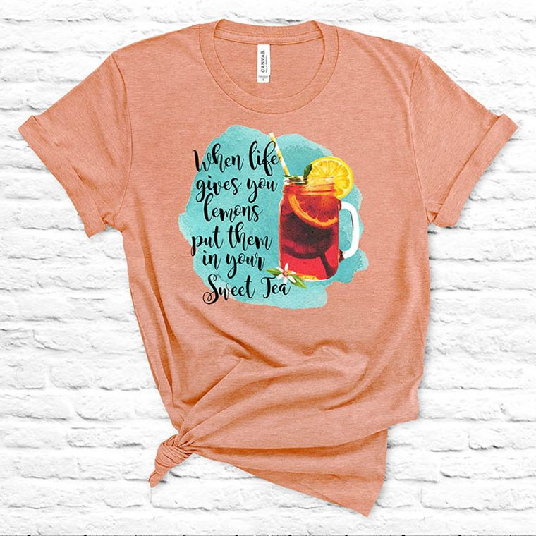 When Life Hands you Lemons, Put them in Your Sweet Tea T-shirt