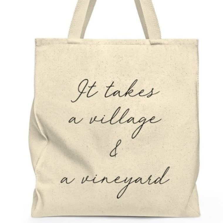 It takes a village and a vineyard tote