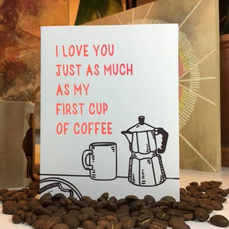 Just As Much As Coffee, Card