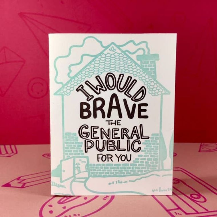 I Would Brave the General Public, Card