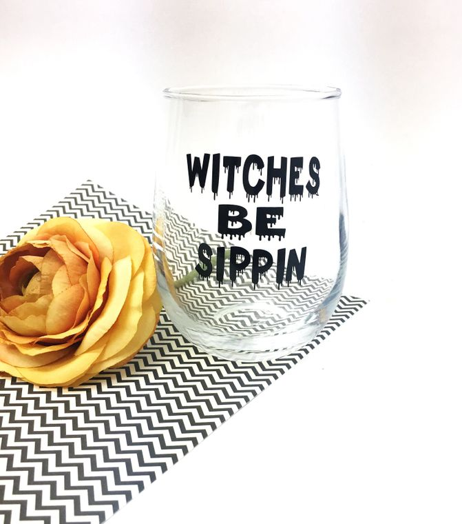 Witches be sippin, halloween wine glasses