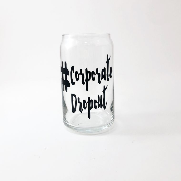 Corporate drop out beer glass for entrepreneurs.