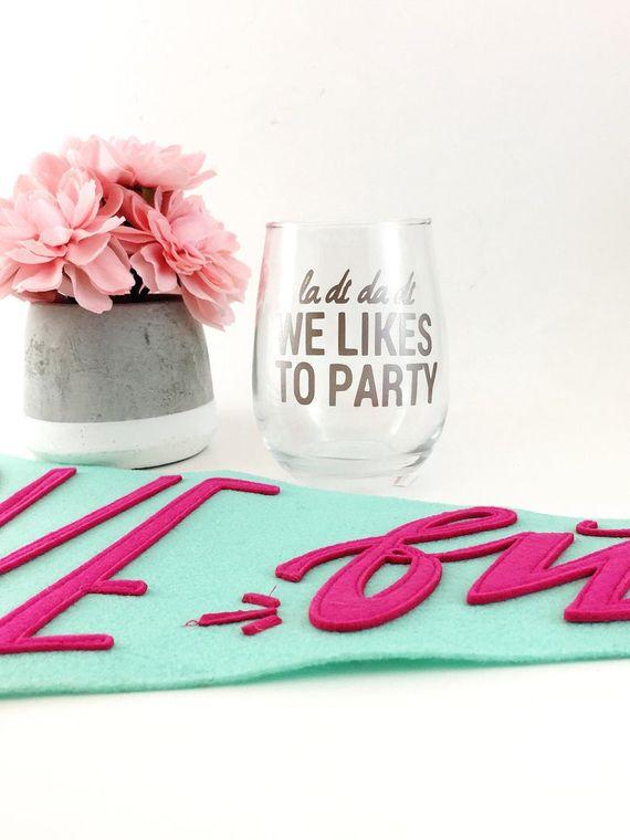 La di da di we likes to party, stemless wine glass for women