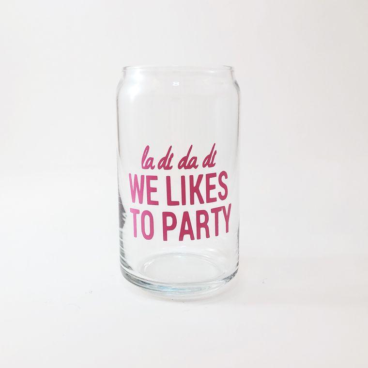 Party glasses, la di da di we likes to party beer glasses