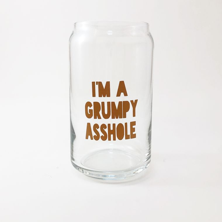 Funny beer glass, I'm a grumpy asshole.