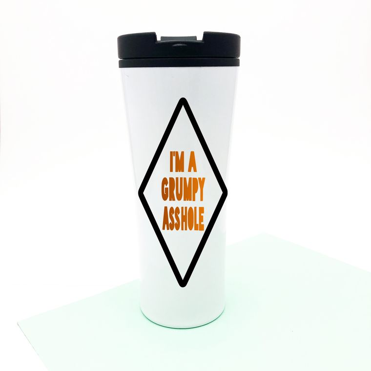 I'M A Grumpy Asshole Insulated Coffee Tumbler With Lid.
