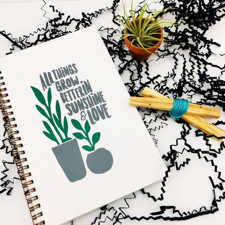 inspirational journal, all things grow better in sunshine and love.