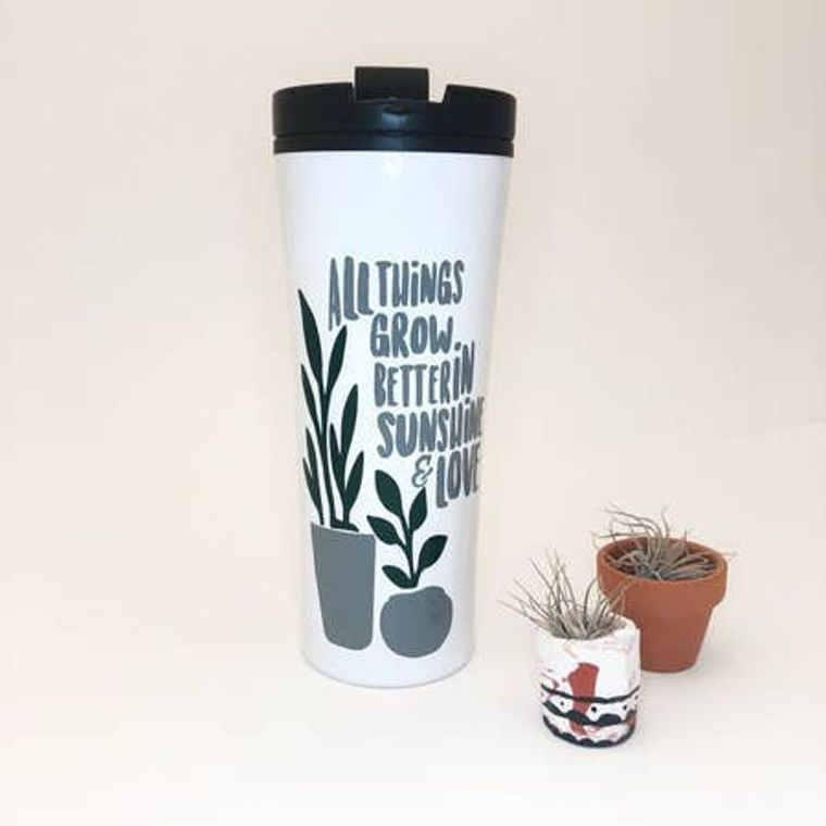 Inspirational Coffee Mug. Stainless Steel Travel Mug For Plant Ladies.
