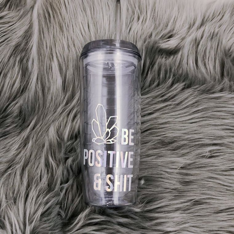 Be Positive & Shit Water Tumbler With Holographic Crystals
