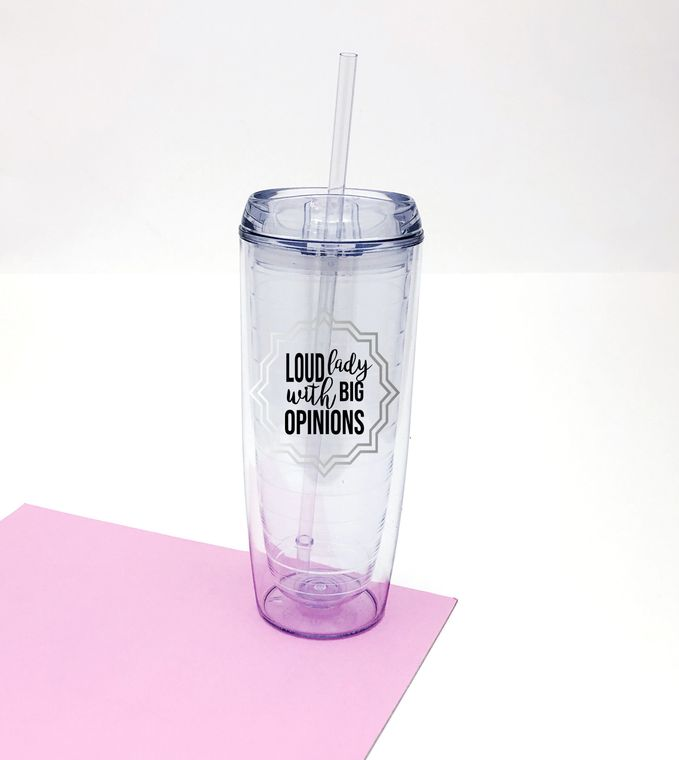 Loud Lady With Big Opinions Tumbler With Straw