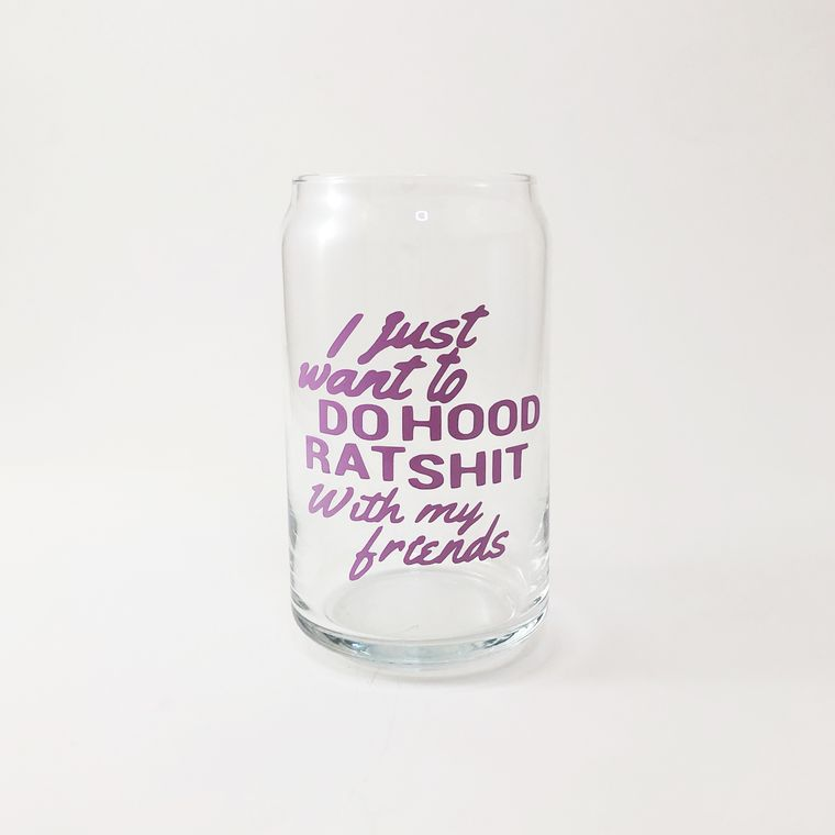 Best friends pint glasses, I just want to do hood rat shit with my friends.