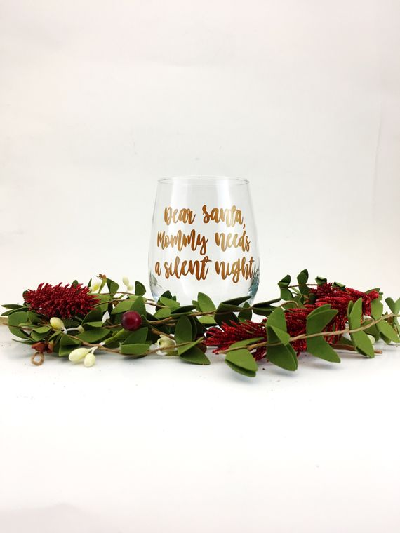 Dear santa mommy needs a silent night wine glass for Christmas holiday