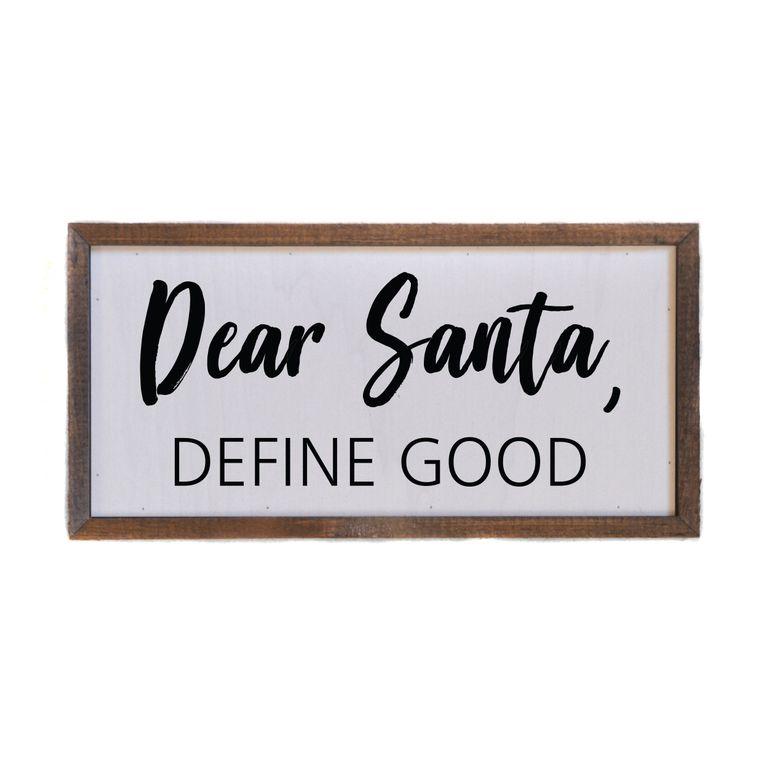 12x6 Dear Santa Define Good Box Sign