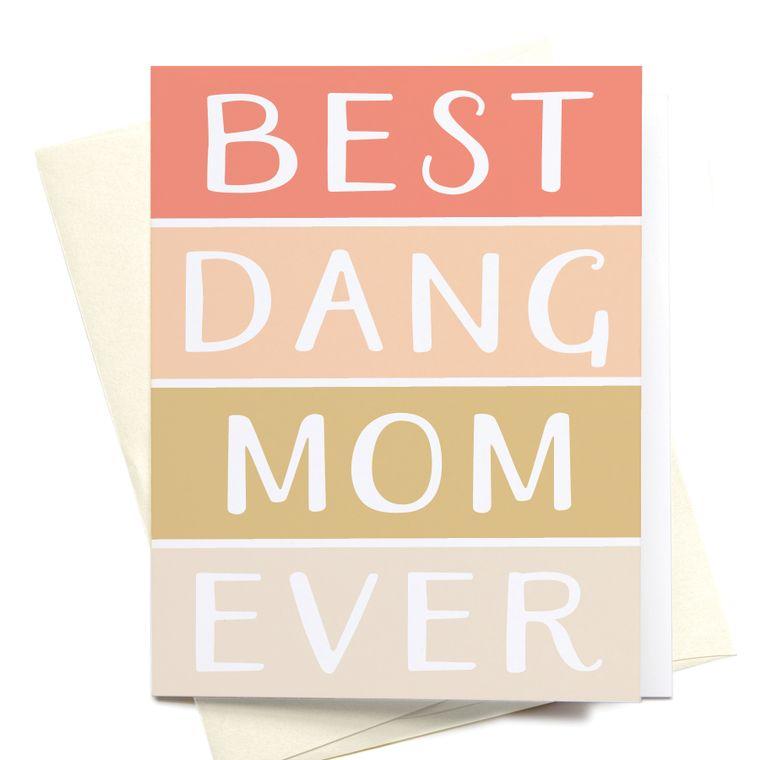 Best Dang Mom Ever Greeting Card