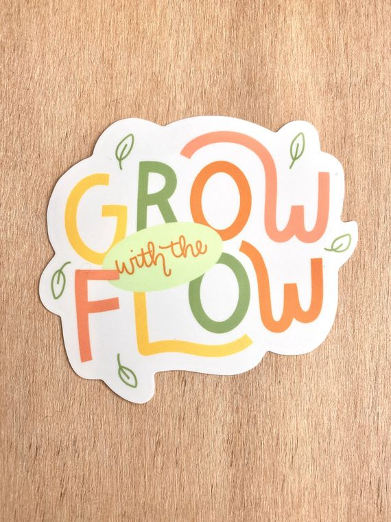 Grow With The Flow Vinyl Sticker