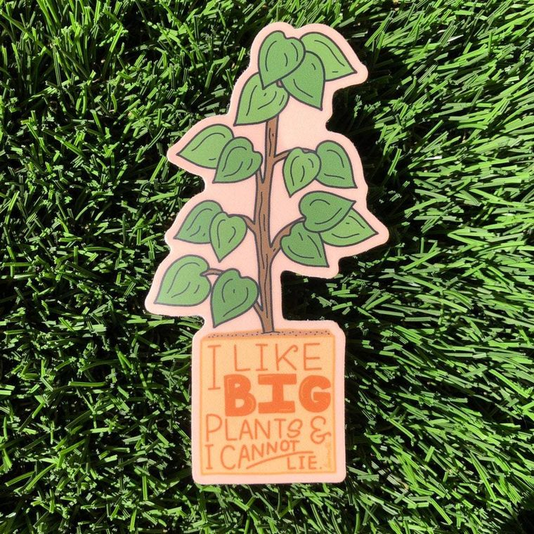 I Like Big Plants Vinyl Sticker