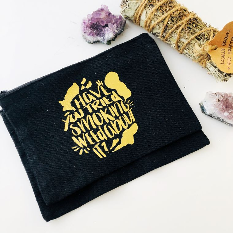 Have you tried smoking weed about it stash bag with zipper, makeup bag