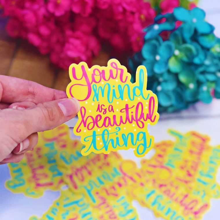 Your Mind is a Beautiful Thing Inspirational Vinyl Sticker