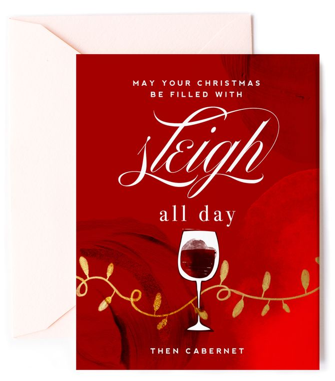 Sleigh All Day, Then Cabernet - Wine Holiday Card