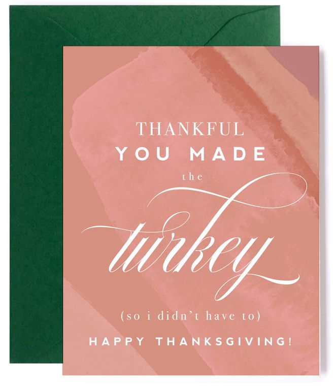 Thankful You Made the Turkey  - Thanksgiving Card