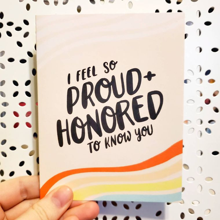 Proud and Honored to know You card