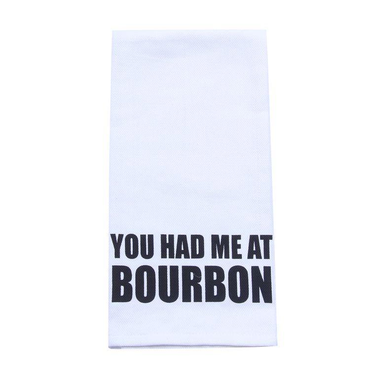 You Had Me At Bourbon Tea Towel - Alcohol Gift - Bar