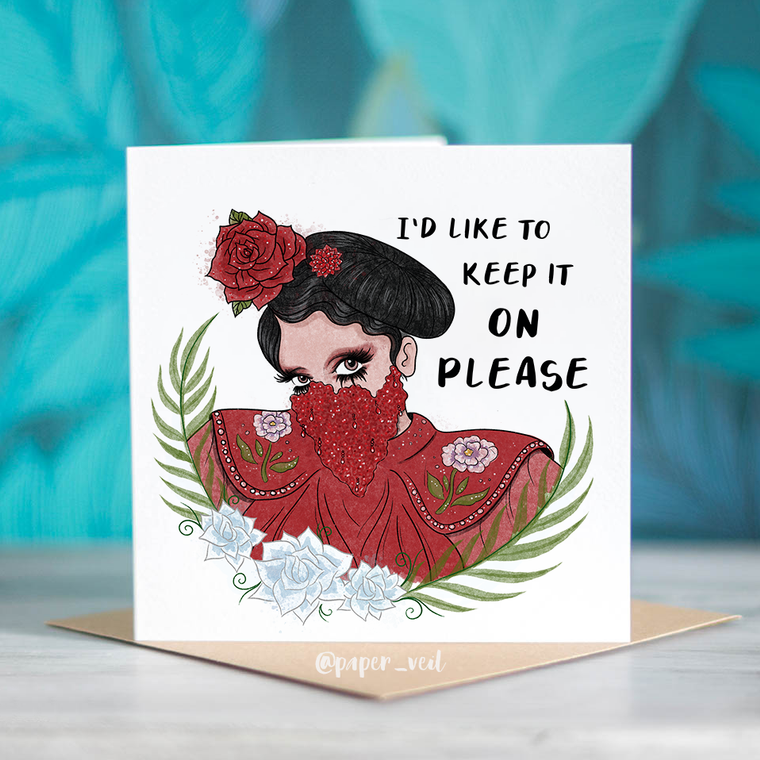 Valentina RuPaul's Drag Race Greeting Card - 'I'd Like to Keep it on Please'