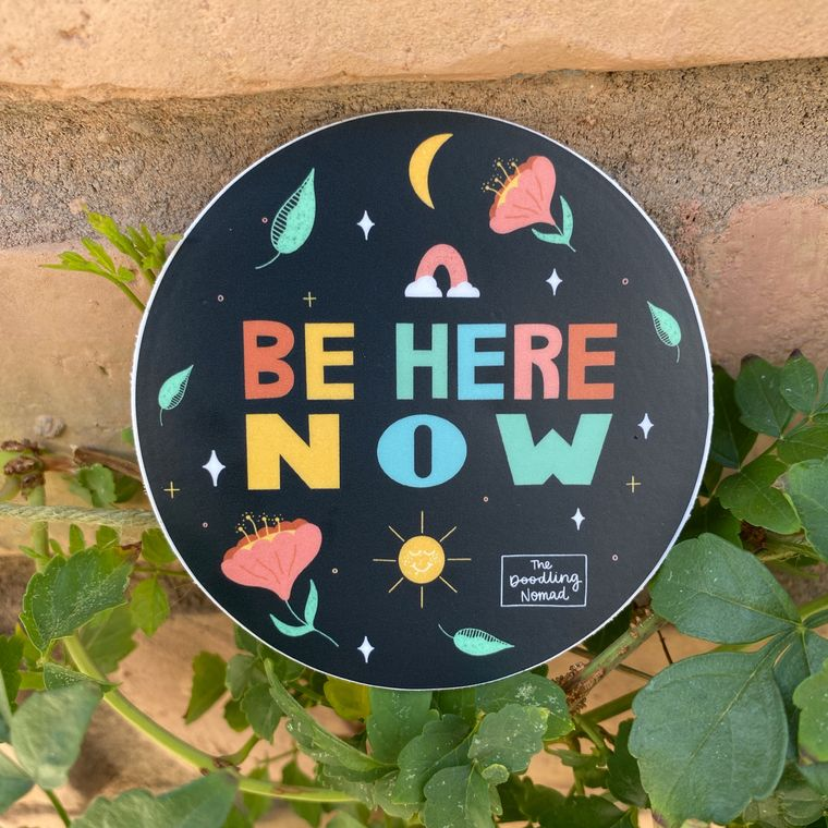 Be Here Now Vinyl Sticker