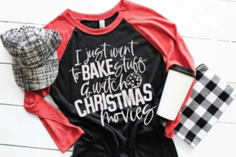 I Just Want to Bake Stuff and Watch Christmas Movies Adult Raglan