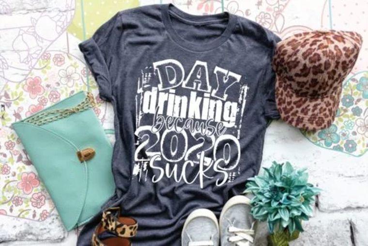 Day Drinking Because 2020 Sucks