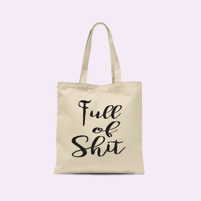 Full of Shit Tote Bag