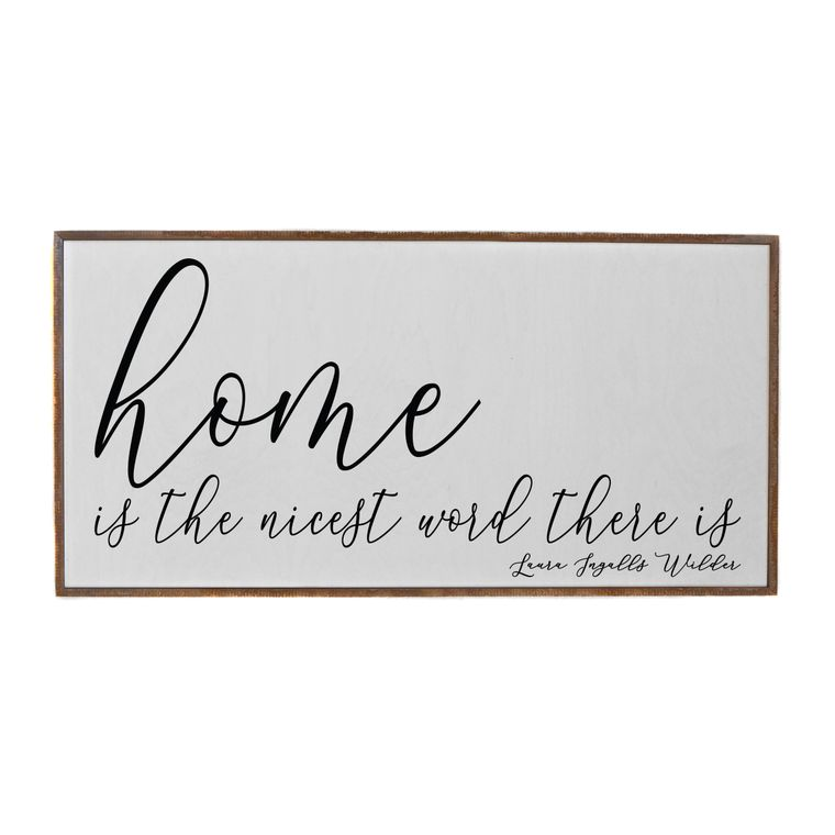 Farmhouse Signs - 32x16 Home Is The Nicest Word There Is Rustic Wooden Sign