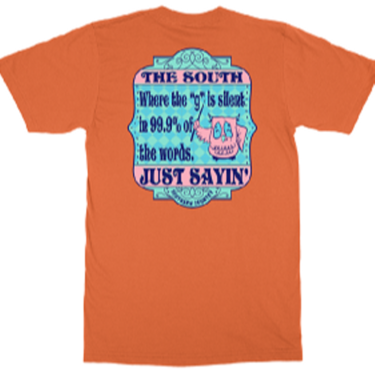 "The South: where the ""g"" is silent in 99.9% of the words...Just Sayin' Adult T-shirt"