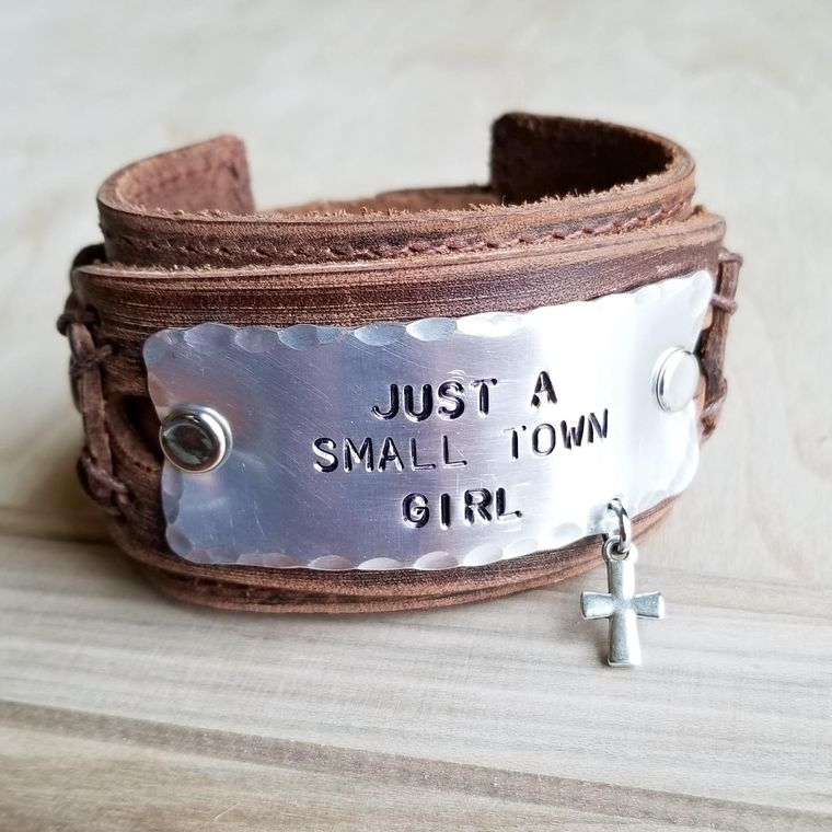 Just A Small Town Girl Hand Stamped Leather Cuff 007f