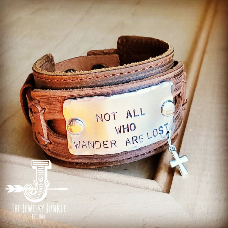 Not All Who Wander Are Lost Dusty Leather Wide Cuff 007v