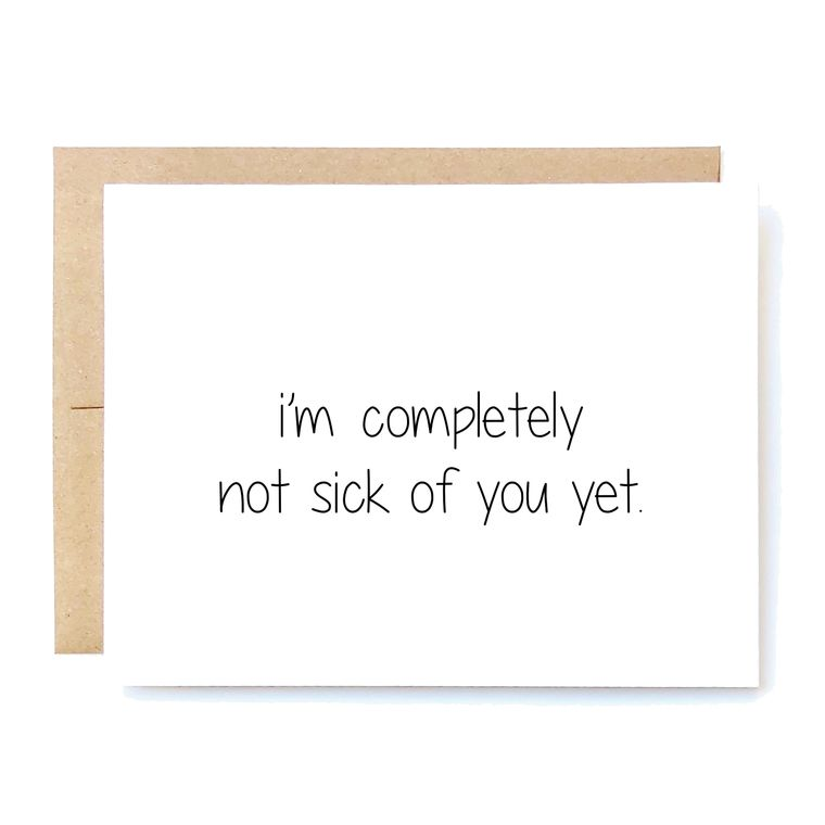 Not Sick of You