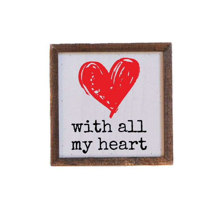 Valentine's Day - 6x6 With All My Heart Wall Sign