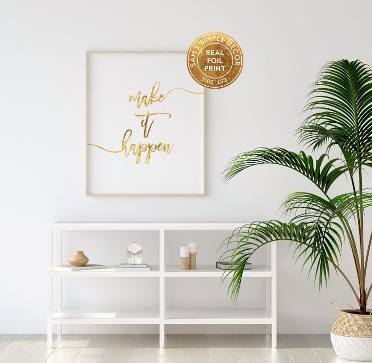 Make It Happen- Real Gold Foil Print