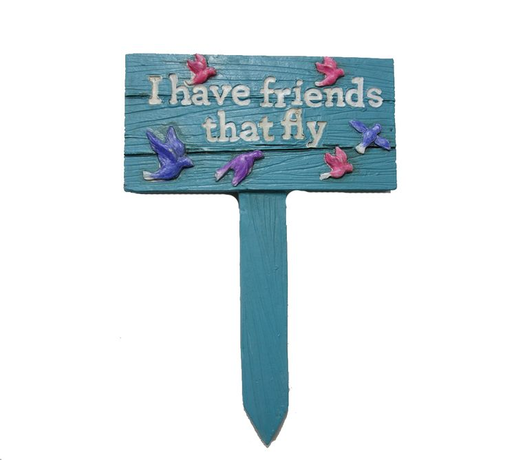 "5.5"" ""I have friends that fly"" Garden Sign, 1pc"