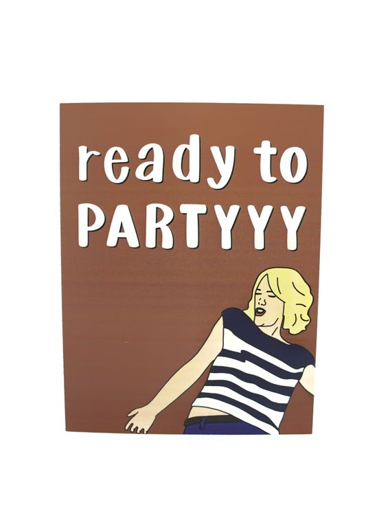ready to partyyy card