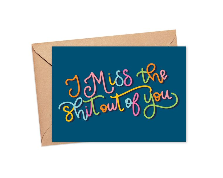 I Miss the Shit Out of Your Face Greeting Card