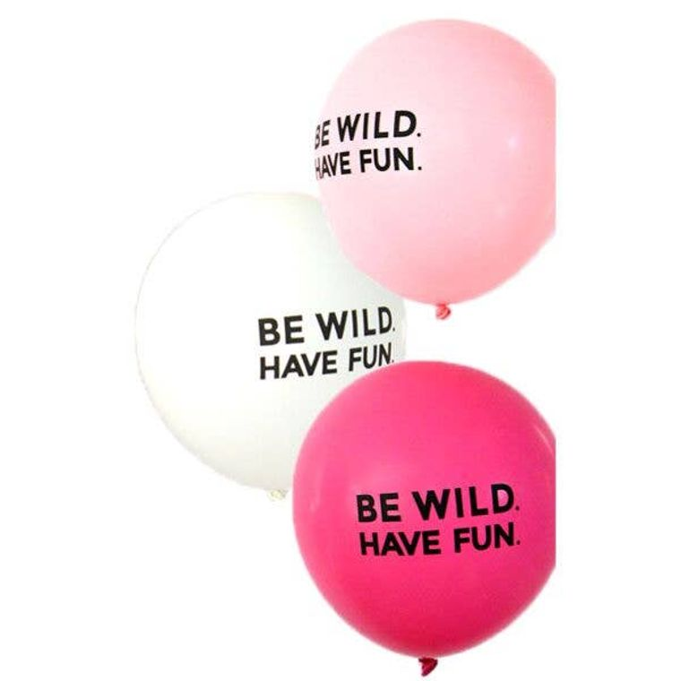 Be Wild Have Fun Latex Balloons