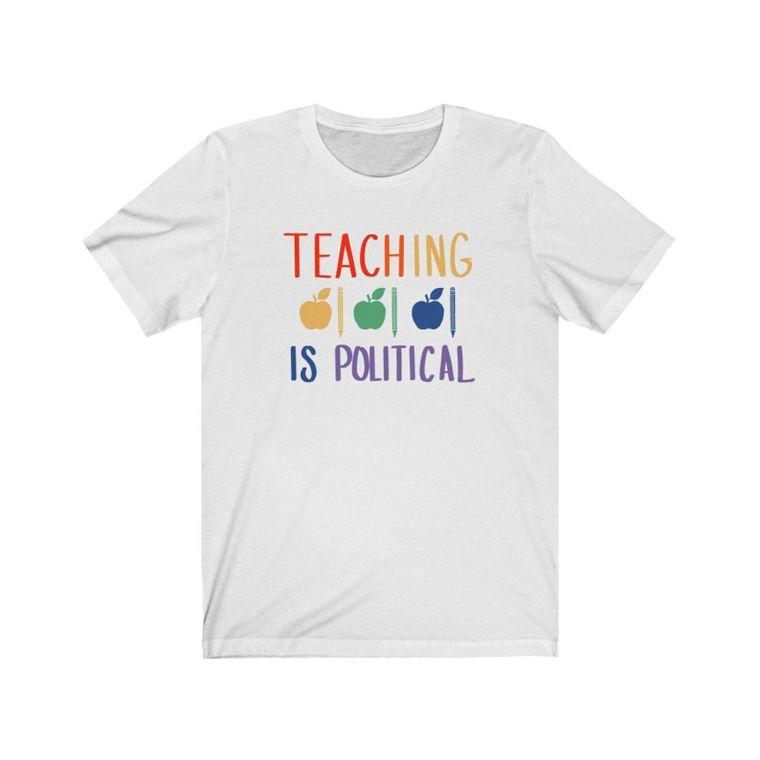 Teaching is Political Rainbow Tee