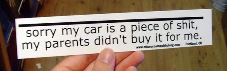 Sticker #035: Sorry My Car is a Piece of Shit, My Parents Didn't Buy it for Me