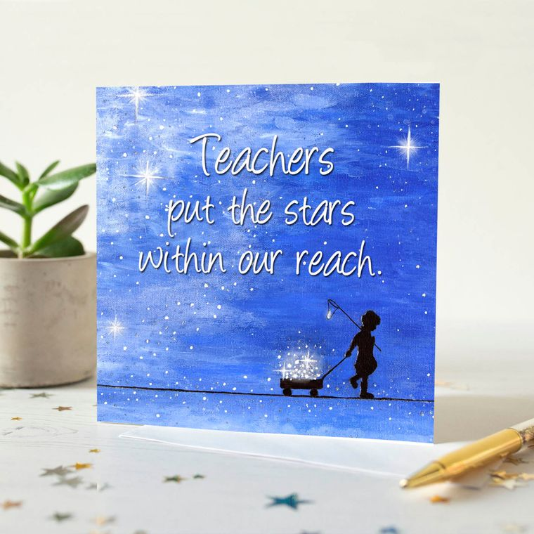 Teachers Put The Stars Within Our Reach Quotation Card