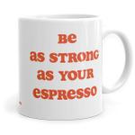 Strong Espresso - Ceramic Coffee Mug