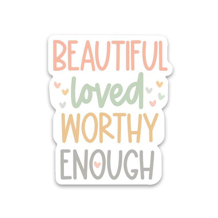Sticker Beautiful Loved Worthy